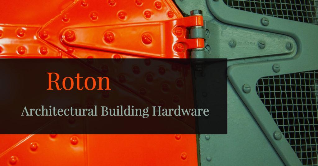 Roton Architectural Building Hardware