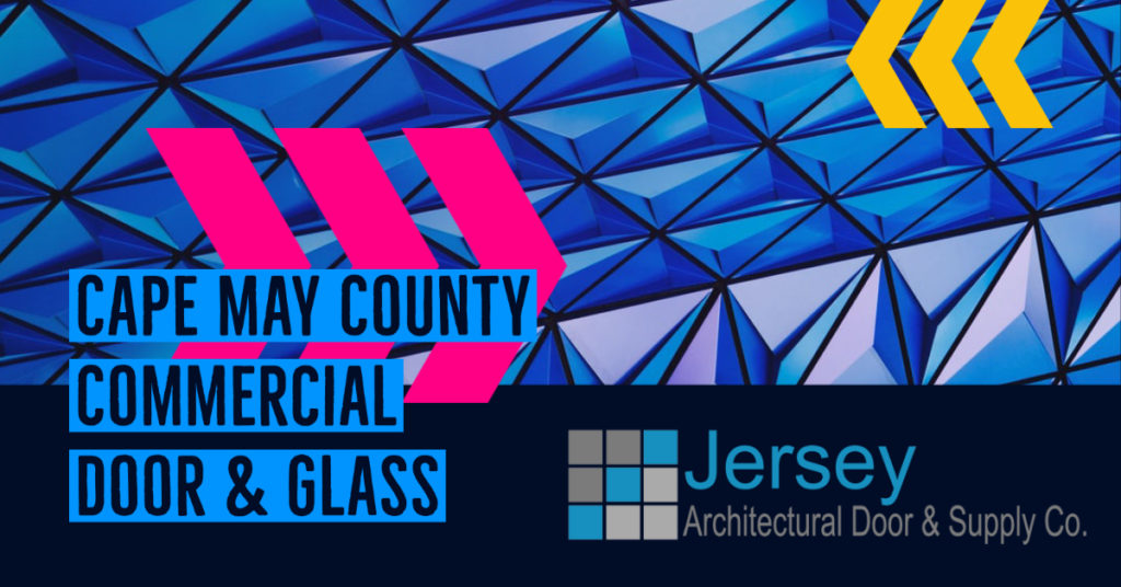 Cape May County NJ Door & Glass Supply